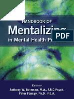 Anthony W. Bateman_ Peter Fonagy - Handbook of Mentalizing in Mental Health Practice-American Psychiatric Publishing (2011)
