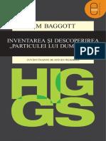 Jim Baggott - Higgs.inventarea Si Descoperirea _Particulei Lui Dumnezeu_ (2015, Humanitas)