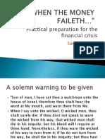 When the Money Faileth Part 1
