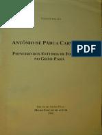 Antonio de Pádua Carvalho - Pioneiro Dos Estudos de Folclore No Grão-Pará