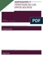 Clasificación y Características de Los Cuerpos Sólidos
