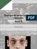 Daniel Rangel Barón - Trabajar de Noche, El Eterno Cansancio, Parte I