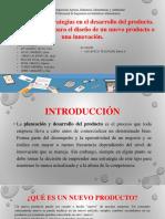Planeación y Estrategias en El Desarrollo Del Producto. Fases a Ejecutar Para El Diseño de Un Nuevo Producto o Una Innovación. GRUPO 1