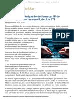 ConJur - Provedor Tem Obrigação de Fornecer IP de Usuário Que Invadiu E-mail