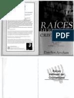 Raices Hebreas Del Cristianismo (Dan Ben Avraham)Libro Completo