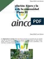 Edgar Raúl Leoni Moreno - La Fundación Ainco y La Limpieza de La Comunidad, Parte II