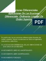 Aplicaciones de Las Ecuaciones Ordinarias Lineales de Orden Superior
