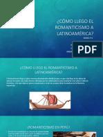 Cómo Llego El Romanticismo a Latinoamérica
