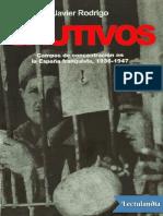 Javier Rodrigo 2005 Cautivos -Los Campos de Concentración Franquistas