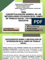 Conceptualización General de Las Metodologias, Utilizadas en El Campo de Trabajo Social y en Orientacion Educativa