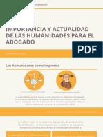 Importancia y Actualidad de Las Humanidades Para El Abogado
