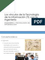 C02-01-ITI-Presentacion Los Vinculos de La TI Con La Ingenieria