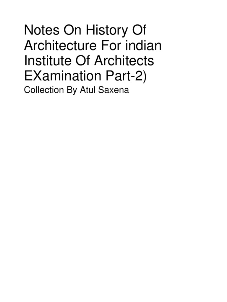 History Of Architecture Notes For part2 Examination (Indian Institute Of  Architects)