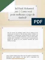 Abdul Hadi Mohamed Fares | Como você pode melhorar o jogo de futebol?