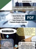 Inhibicion,Acumulacion y Recusacion