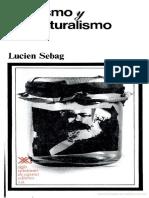 Sebag Lucien - Marxismo Y Estructuralismo
