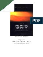 Warren W. Wiersbe - O que as Palavras da Cruz Significam para Nós.doc
