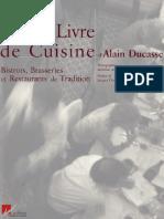 Grand Livre de Cuisine d'Alain Ducasse - Bistrots, Brasseries Et Restaurant de Tradition