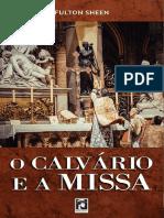 O Calvario e a Missa - Fulton Sheen.pdf