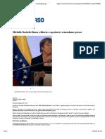 Michelle Bachelet llama a liberar a opositores venezolanos presos   Internacional   Noticias   El Universo