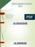 Igualdad, Equidad, Moral y Ética.pptx