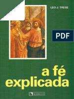 Leo J Trese - A fé exlicada (1)
