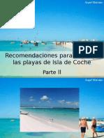 Ángel Marcano - Recomendaciones Para Disfrutar Las Playas de Isla deCoche, Parte II