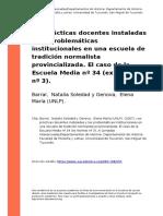 Barral, Natalia Soledad y Genova, E (..) (2007). Las Practicas Docentes Instaladas y Las Problematicas Institucionales en Una Escuela d (..)