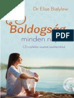 BOLDOGSÁG MINDEN NAPRA + MEDITÁCIÓS CD - Dr. Elise Bialylew