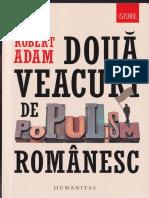 (Istorie _ Colectia_ Istorie) Robert Adam - Două veacuri de populism românesc-Humanitas (2018).pdf