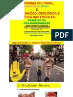 22_06_2018_ Marxismo Cultural_ideologia de Gênero_doutrinação Ideológica Política Nas Escolas