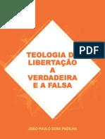 Teologia da Libertação a verdadeira e a falsa