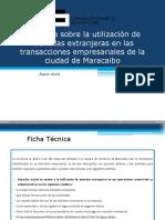 Resultados Encuesta Sobre La Utilización de Moneda Extranjera en Las Transacciones Empresariales de La Ciudad de Maracaibo
