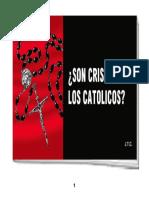 Son Cristianos Los Catolicos...