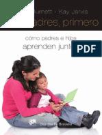 Los padres, primero. Cómo padres e hijos aprenden juntos - Kay Jarvis & Mª del Carmen Blanco Moreno.pdf