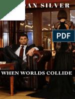 When Worlds Collide by Jordan Silver