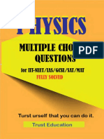 PHYSICS MCQS FOR IIT JEE NEET IAS SAT MAT Multiple Choice Questions Answers Fully Solved IITJEE main advanced Trust Education ( PDFDrive.com ).pdf