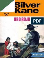 Oro Rojo - Silver Kane
