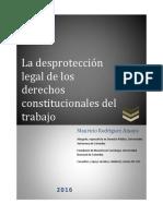 Desprotección Legal de Los Derechos Constitucionales Del Trabajo- Enviado Mauricio Para Guia1