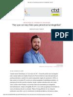 """""""Hay que ser muy listo para preservar la integridad"""" _ ctxt.es.pdf"""