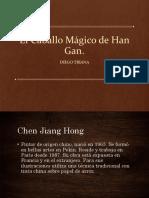 El caballo magico de Han Gan