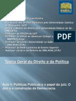 Apresentação Teoria Do Direito e Da Política. Aula 4 - Politicas Públicas, o Papel Do Juiz Na Construção Da Democracia