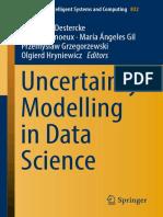 (Advances in Intelligent Systems and Computing 832) Sébastien Destercke, Thierry Denoeux, María Ángeles Gil, Przemyslaw Grzegorzewski, Olgierd Hryniewicz - Uncertainty Modelling in Data Science-Spring.pdf