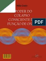 Hélio Couto - Resumo - O Poder Do Colapso Consciente Da Função De Onda.pdf