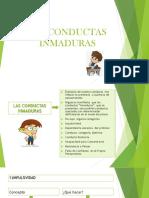 Diapositivas de Conductas Inmaduras