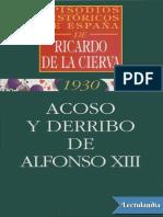 Acoso y Derribo de Alfonso XIII - Ricardo de La Cierva