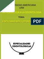 ESPECIALIDADES  ODONTOLOGICAS