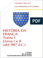 MICHELET, Jules. História Da França, ToMO I, Livros I e II (Até 987)