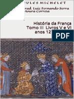 MICHELET, Jules. História Da França, ToMO III, Livros v e VI (1270-1380)