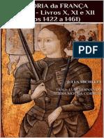 Michelet, Jules. História Da França, Tomo v, Livros x, Xi e Xii (1422-1461)
